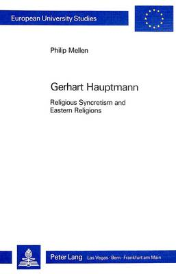 Gerhart Hauptmann: Religious Syncretism and Eastern Religions (Paperback)