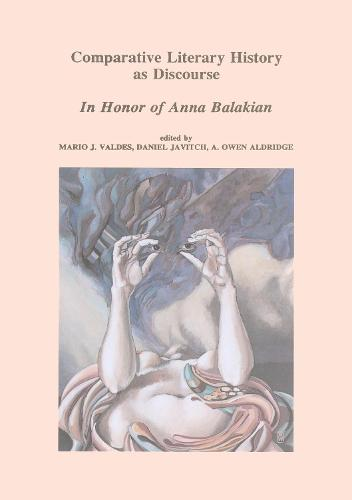 Comparative Literary History as Discourse: In Honor of Anna Balakian (Hardback)