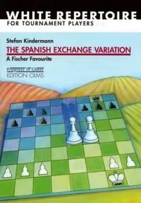 Spanish Exchange Variation: A Fischer Favourite (Paperback)