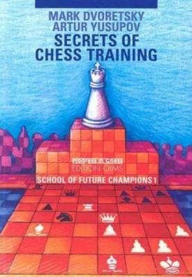 Secrets of Chess Training: School of Future Champions -- Volume 1 (Paperback)