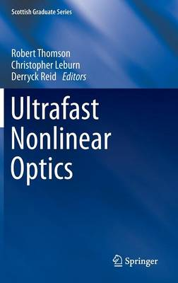 Ultrafast Nonlinear Optics - Scottish Graduate Series (Hardback)