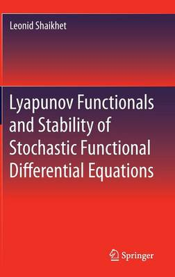 Lyapunov Functionals and Stability of Stochastic Functional Differential Equations (Hardback)