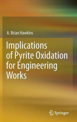 Implications of Pyrite Oxidation for Engineering Works (Hardback)