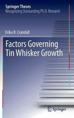 Factors Governing Tin Whisker Growth - Springer Theses (Hardback)