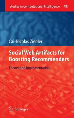 Social Web Artifacts for Boosting Recommenders: Theory and Implementation - Studies in Computational Intelligence 487 (Hardback)
