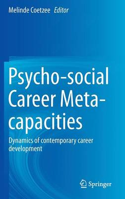 Psycho-social Career Meta-capacities: Dynamics of contemporary career development (Hardback)
