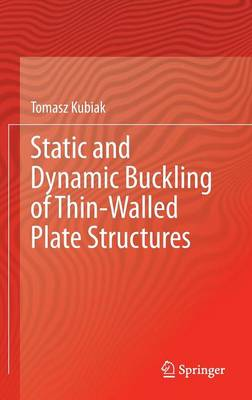 Static and Dynamic Buckling of Thin-Walled Plate Structures (Hardback)