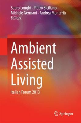 Ambient Assisted Living: Italian Forum 2013 (Hardback)