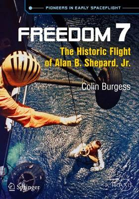 Freedom 7: The Historic Flight of Alan B. Shepard, Jr. - Space Exploration (Paperback)