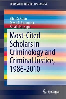Most-Cited Scholars in Criminology and Criminal Justice, 1986-2010 - SpringerBriefs in Criminology (Paperback)