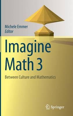 Imagine Math 3: Between Culture and Mathematics (Hardback)