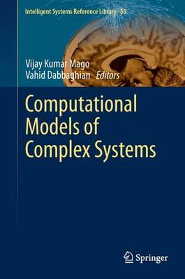 Computational Models of Complex Systems - Intelligent Systems Reference Library 53 (Hardback)