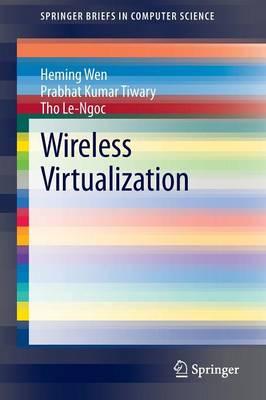 Wireless Virtualization - SpringerBriefs in Computer Science (Paperback)