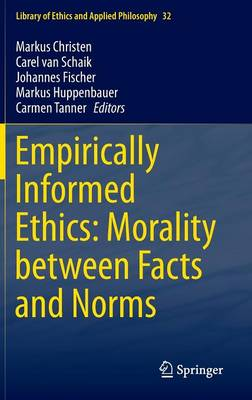 Empirically Informed Ethics: Morality between Facts and Norms - Library of Ethics and Applied Philosophy 32 (Hardback)