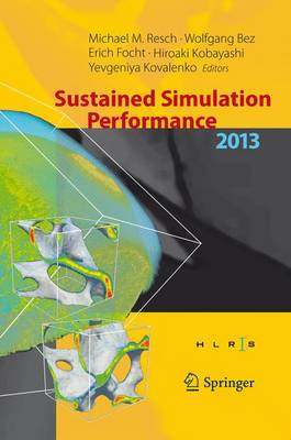 Sustained Simulation Performance 2013: Proceedings of the joint Workshop on Sustained Simulation Performance, University of Stuttgart (HLRS) and Tohoku University, 2013 (Hardback)