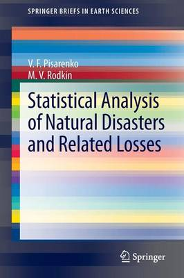 Statistical Analysis of Natural Disasters and Related Losses - SpringerBriefs in Earth Sciences (Paperback)