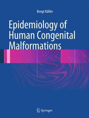 Epidemiology of Human Congenital Malformations (Hardback)