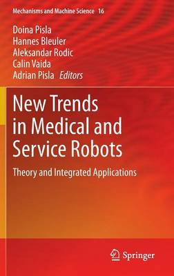 New Trends in Medical and Service Robots: Theory and Integrated Applications - Mechanisms and Machine Science 16 (Hardback)
