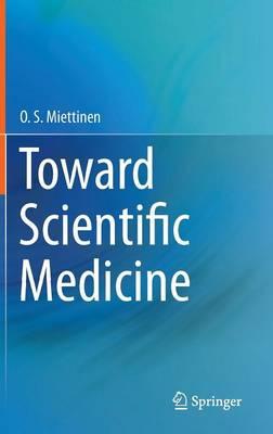 Toward Scientific Medicine (Hardback)