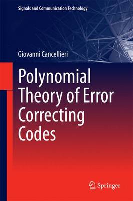Polynomial Theory of Error Correcting Codes - Signals and Communication Technology (Hardback)