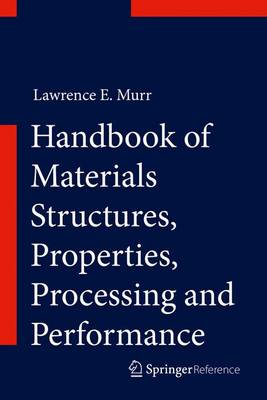 Handbook of Materials Structures, Properties, Processing and Performance - Handbook of Materials Structures, Properties, Processing and Performance