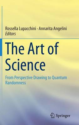 The Art of Science: From Perspective Drawing to Quantum Randomness (Hardback)