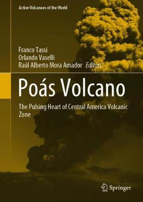 Poas Volcano: The Pulsing Heart of Central America Volcanic Zone - Active Volcanoes of the World (Hardback)