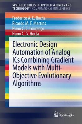 Electronic Design Automation of Analog ICs combining Gradient Models with Multi-Objective Evolutionary Algorithms - SpringerBriefs in Applied Sciences and Technology (Paperback)