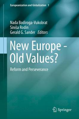 New Europe - Old Values?: Reform and Perseverance - Europeanization and Globalization 1 (Hardback)