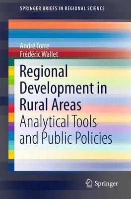 Regional Development in Rural Areas: Analytical Tools and Public Policies - SpringerBriefs in Regional Science (Paperback)