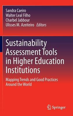 Sustainability Assessment Tools in Higher Education Institutions: Mapping Trends and Good Practices Around the World (Hardback)
