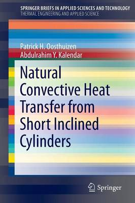 Natural Convective Heat Transfer from Short Inclined Cylinders - SpringerBriefs in Thermal Engineering and Applied Science (Paperback)