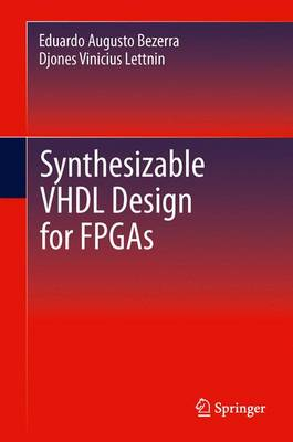 Synthesizable VHDL Design for FPGAs (Hardback)