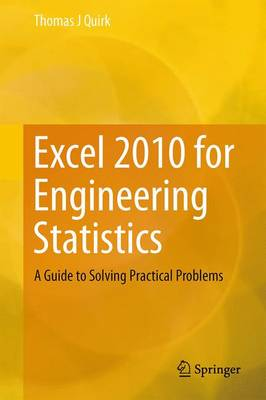 Excel 2010 for Engineering Statistics: A Guide to Solving Practical Problems (Paperback)