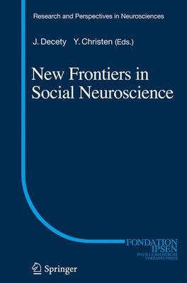 New Frontiers in Social Neuroscience - Research and Perspectives in Neurosciences 21 (Hardback)