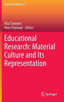 Educational Research: Material Culture and Its Representation - Educational Research 8 (Hardback)