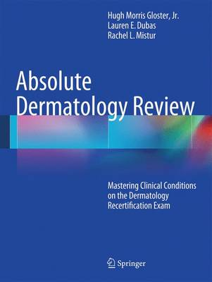 Absolute Dermatology Review: Mastering Clinical Conditions on the Dermatology Recertification Exam (Paperback)