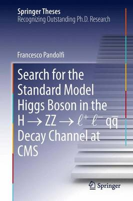 Search for the Standard Model Higgs Boson in the H ZZ l + l - qq Decay Channel at CMS - Springer Theses (Paperback)