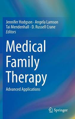 Medical Family Therapy: Advanced Applications (Hardback)
