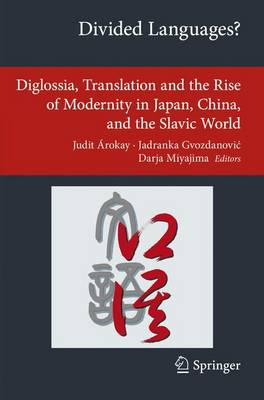 Divided Languages?: Diglossia, Translation and the Rise of Modernity in Japan, China, and the Slavic World - Transcultural Research - Heidelberg Studies on Asia and Europe in a Global Context (Paperback)