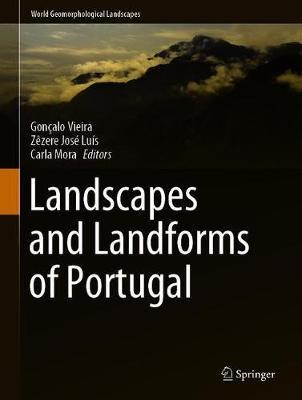 Landscapes and Landforms of Portugal - World Geomorphological Landscapes (Hardback)