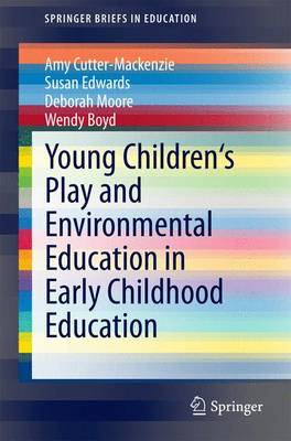 Young Children's Play and Environmental Education in Early Childhood Education - SpringerBriefs in Education (Paperback)