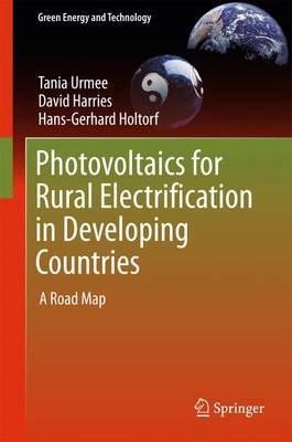 Photovoltaics for Rural Electrification in Developing Countries: A Road Map - Green Energy and Technology (Hardback)