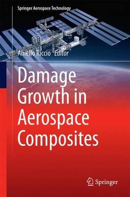 Damage Growth in Aerospace Composites - Springer Aerospace Technology (Hardback)