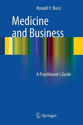 Medicine and Business: A Practitioner's Guide (Paperback)