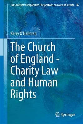 The Church of England - Charity Law and Human Rights - Ius Gentium: Comparative Perspectives on Law and Justice 36 (Hardback)