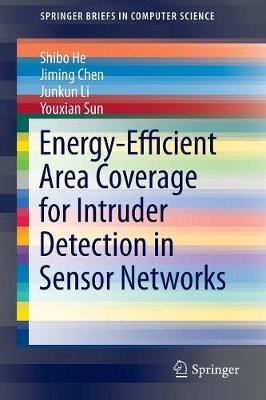 Energy-Efficient Area Coverage for Intruder Detection in Sensor Networks - SpringerBriefs in Computer Science (Paperback)