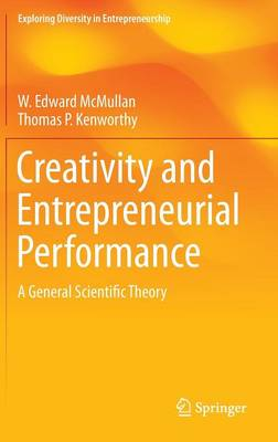 Creativity and Entrepreneurial Performance: A General Scientific Theory - Exploring Diversity in Entrepreneurship (Hardback)