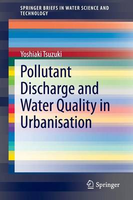 Pollutant Discharge and Water Quality in Urbanisation - SpringerBriefs in Water Science and Technology (Paperback)