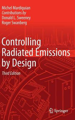 Controlling Radiated Emissions by Design (Hardback)